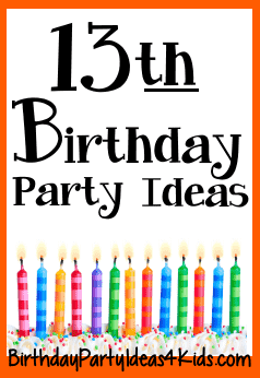 13th Birthday Party Ideas for 13 year olds