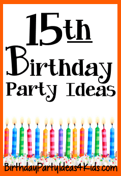 15th birthday party ideas