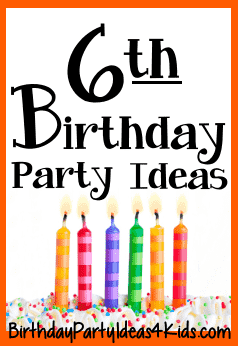6th Birthday Party Ideas for Six Year Olds