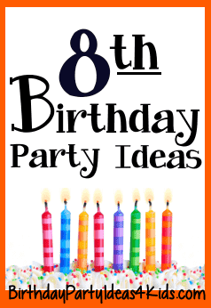 8th Birthday Party Ideas For Eight Year Olds