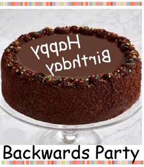 Backwards party ideas