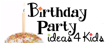 Birthday party ideas 4 kids