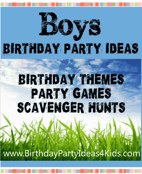 boys birthday party ideas, games, activities, themes