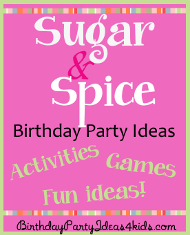 Sugar and Spice Birthday Party Ideas