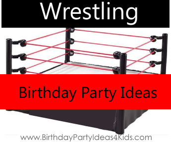 Wrestling birthday party ideas