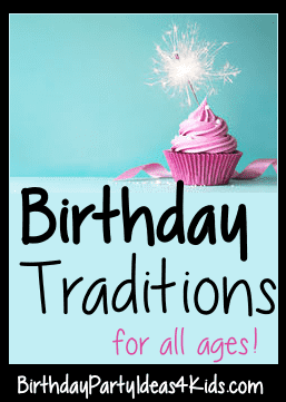 birthday party traditions for birthday celebrations