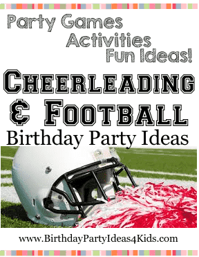 Cheerleading and Football Birthday Party Theme Ideas for Kids