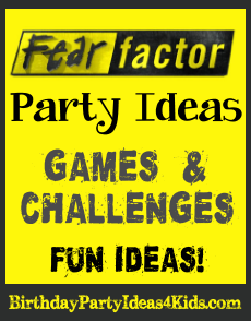 Fear Factor Birthday Party Ideas, challenges and games