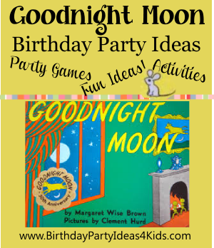 Goodnight Moon birthday party theme ideas