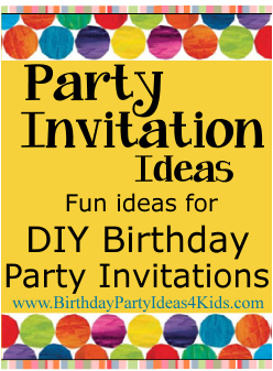 birthday party invitation ideas for kids, tween and teen parties