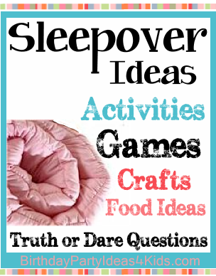 Sleepover and Slumber Party Games, activities and fun things to do